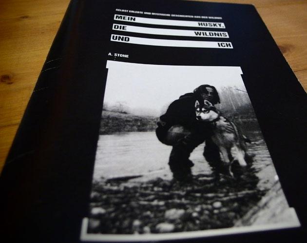MEIN HUSKY, DIE WILDNIS UND ICH von A. Stone. Eine Buchbesprechung.